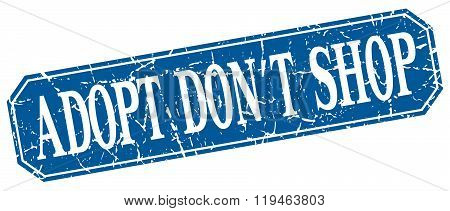 Adopt Don't Shop Blue Square Vintage Grunge Isolated Sign