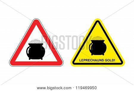 Warning Sign Attention Leprechaun Gold. Hazard Yellow Sign Pot With Gold Coins. Fabulous Treasure In