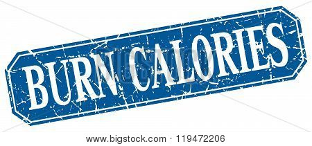 Burn Calories Blue Square Vintage Grunge Isolated Sign
