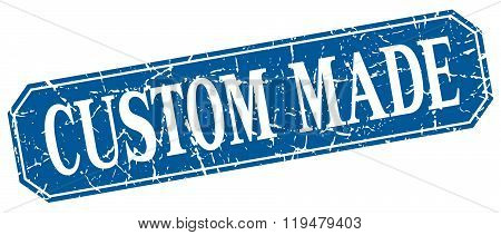 Custom Made Blue Square Vintage Grunge Isolated Sign