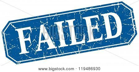 Failed Blue Square Vintage Grunge Isolated Sign