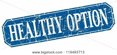 Healthy Option Blue Square Vintage Grunge Isolated Sign