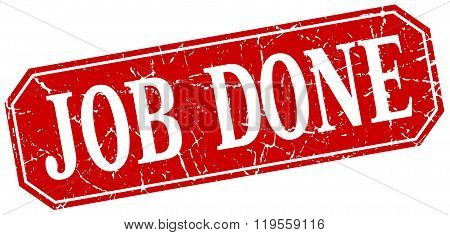Job Done Red Square Vintage Grunge Isolated Sign