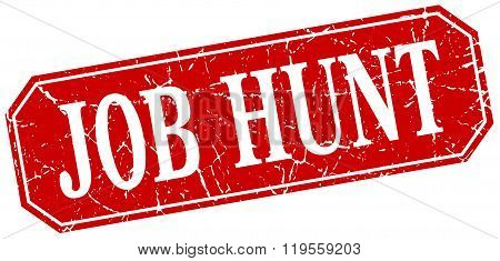Job Hunt Red Square Vintage Grunge Isolated Sign