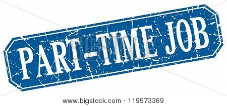 Part-time Job Blue Square Vintage Grunge Isolated Sign
