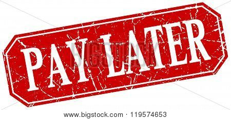 Pay Later Red Square Vintage Grunge Isolated Sign