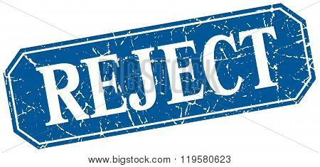 Reject Blue Square Vintage Grunge Isolated Sign