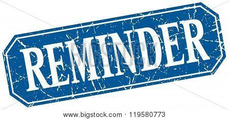 Reminder Blue Square Vintage Grunge Isolated Sign