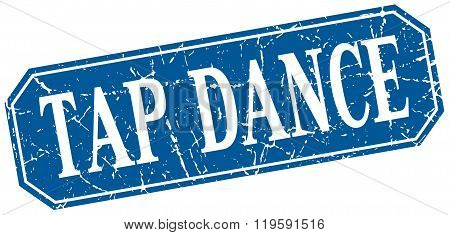 tap dance blue square vintage grunge isolated sign