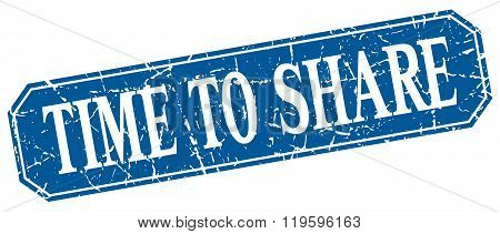 time to share blue square vintage grunge isolated sign