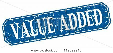 value added blue square vintage grunge isolated sign