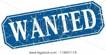 wanted blue square vintage grunge isolated sign