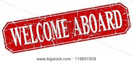 Welcome Aboard Red Square Vintage Grunge Isolated Sign