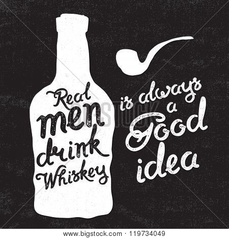 Whiskey bottle and handwritten lettering Real men drink whiskey on the canvas background. Vector illustration