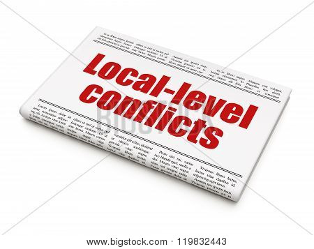 Politics concept: newspaper headline Local-level Conflicts