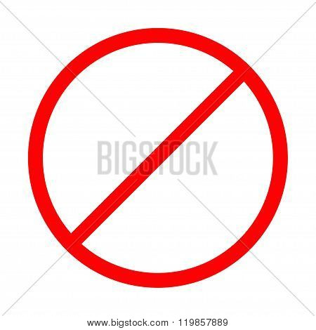 Prohibition No Symbol Red Round Stop Warning Sign Template Isolated. Flat Design