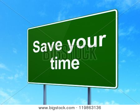 Time concept: Save Your Time on road sign background
