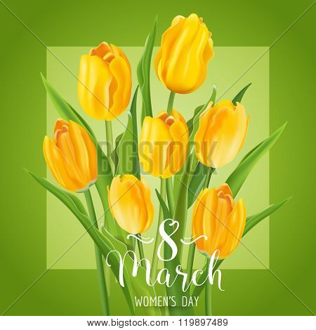 8 March - Women's Day Greeting Card - with Yellow Tulips Flowers - in vector