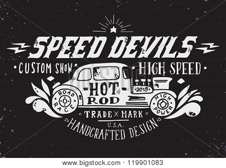 Speed Devils. Hand Drawn Grunge Vintage Illustration With Hand Lettering And A Old Timer Car.