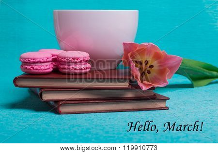 Tag Hello March, Pink Tulip, Cup Of Coffee And Pink Macaroons