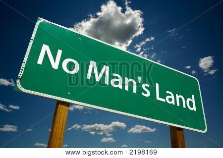 """""""No Man'S Land"""" Road Sign"""