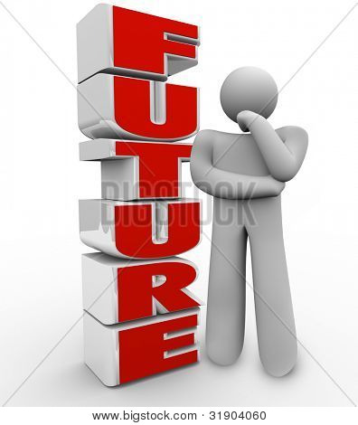 The word Future beside a person thinking, pondering and wondering about what lies in store for him in his life or career