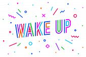 Wake Up. Banner, Speech Bubble, Poster And Sticker Concept, Geometric Style With Text Wake Up. Color poster