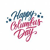 Happy Columbus Day Handwritten Inscription. United States Columbus Day Celebrate Card Template. Crea poster
