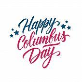 Happy Columbus Day Handwritten Inscription. United States Columbus Day Celebrate Card Template. Crea poster