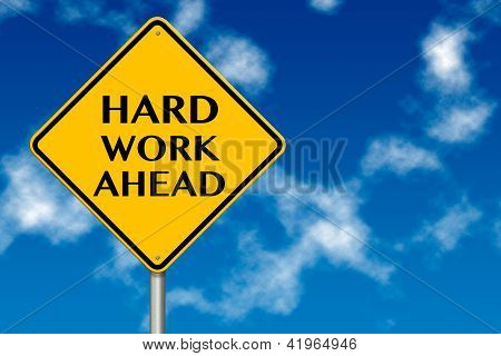 Hard Work Ahead Traffic Sign