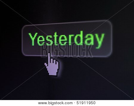 Time concept: Yesterday on digital button background