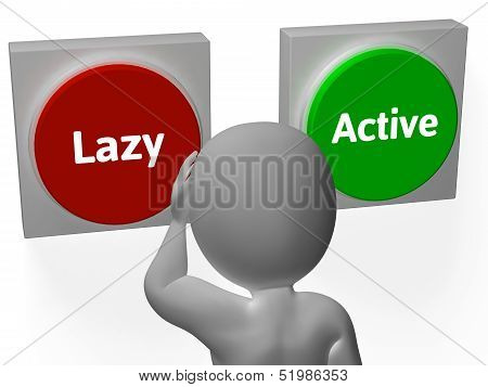 Lazy Active Buttons Show Lethargic Or Effort