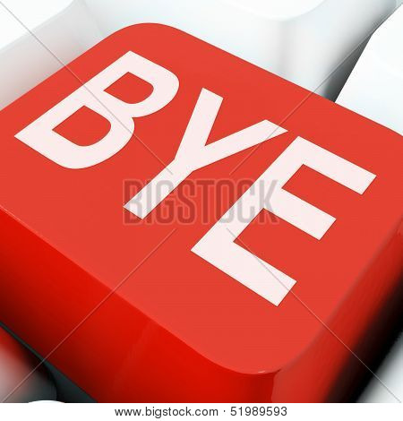 Bye Key Means Farewell Or Departing.