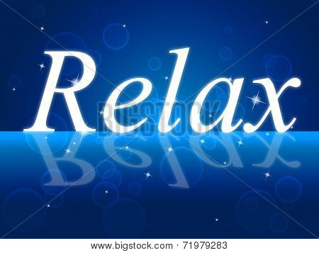 Relaxation Relax Represents Recreation Pleasure And Relief
