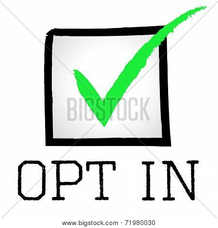 Opt In Means Passed Confirm And Yes