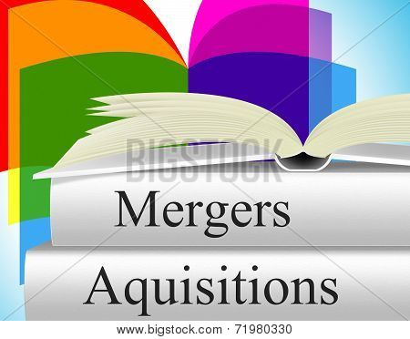 Aquisitions Mergers Indicates Take Overs And Alliance
