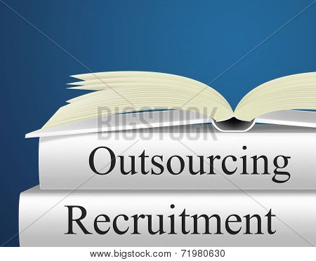 Outsource Recruitment Shows Independent Contractor And Contracting