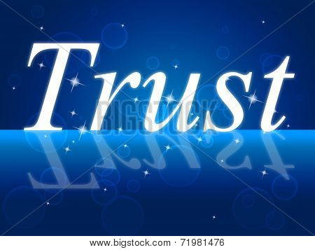 Trust Faith Indicates Believe In And Trusted