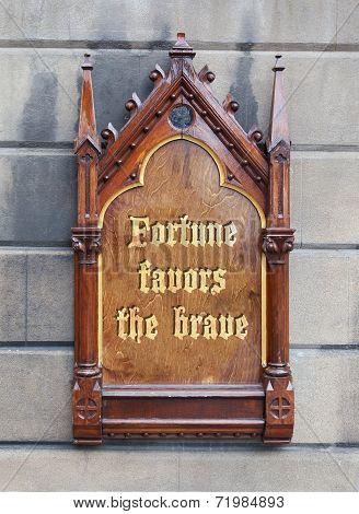Decorative Wooden Sign - Fortune Favors The Brave