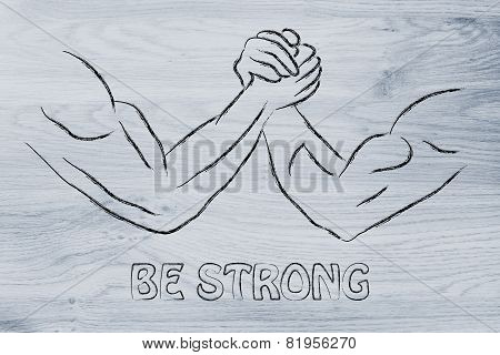 Trial Of Strength, Arm Wrestling Design: Be Strong