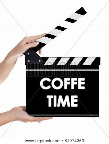 Hands Holding A Clapper Board With Coffe Time Text