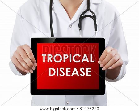 Doctor Showing Tablet With Tropical Disease Text.