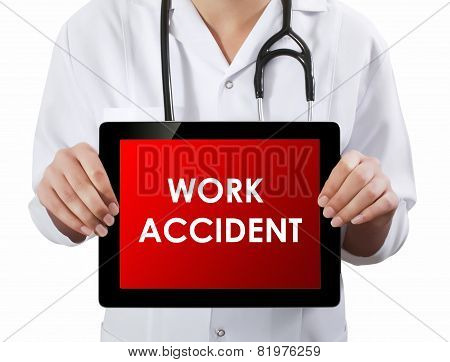 Doctor Showing Tablet With Work Accident Text.