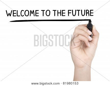 Hand With Pen Writing Welcome To The Future On Whiteboard