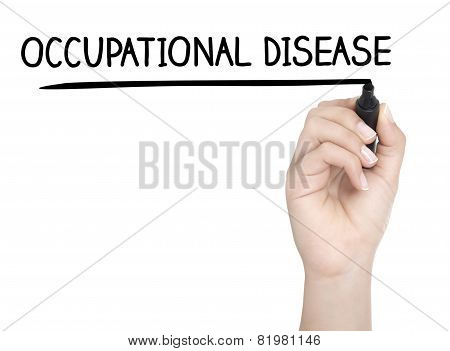 Hand With Pen Writing Occupational Disease On Whiteboard