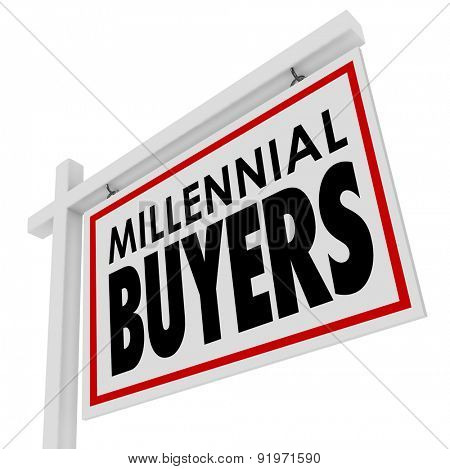 Millennial Buyers words on a home for sale or house real estate sign to illustrate or advertise Generation Y young people buying their first property