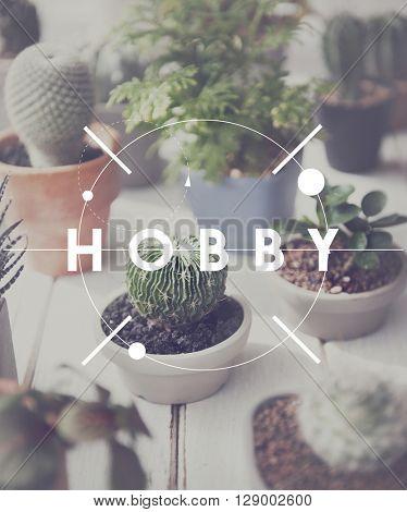 Hobby Leisure Pastime Recreation Botanic Concept