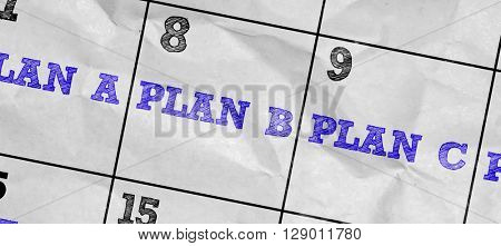 Concept image of a Calendar with the text: Plan A - Plan B - Plan C
