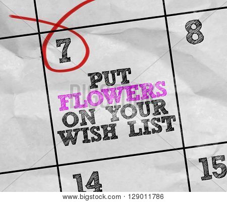 Concept image of a Calendar with the text: Put Flowers On Your Wish List