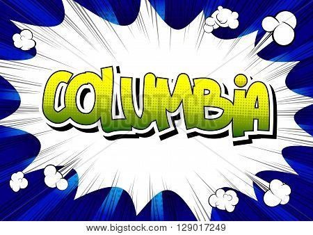 Columbia - Comic book style word on comic book abstract background.